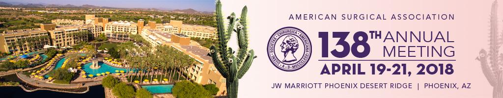 American Surgical Association 138th Annual Meeting, April 19-21, 2018, JW Marriott Phoenix Desert Ridge, Phoenix, Arizona